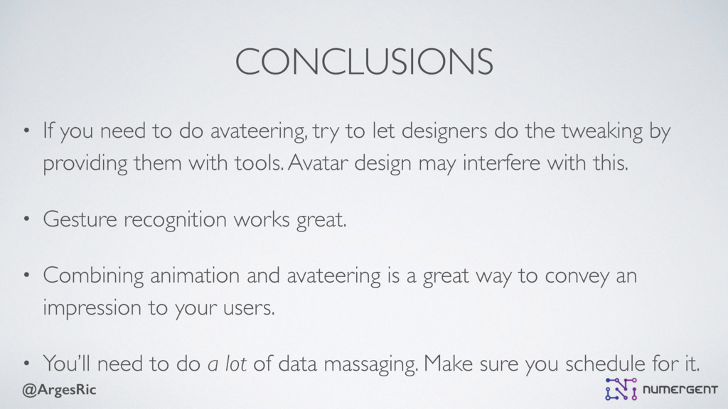 @ArgesRic CONCLUSIONS • If you need to do avate...