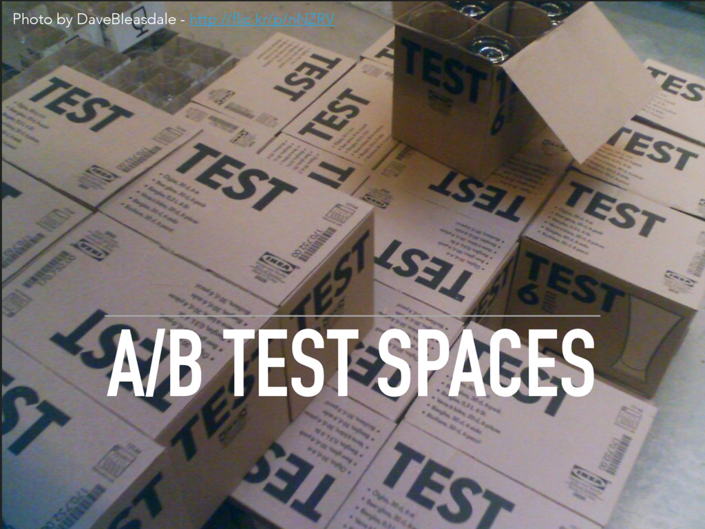 A/B TEST SPACES Photo by DaveBleasdale - http:/...