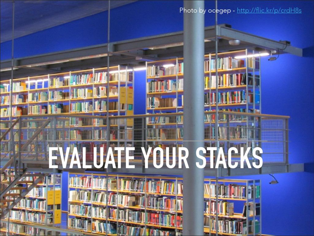 EVALUATE YOUR STACKS Photo by ocegep - http://f...
