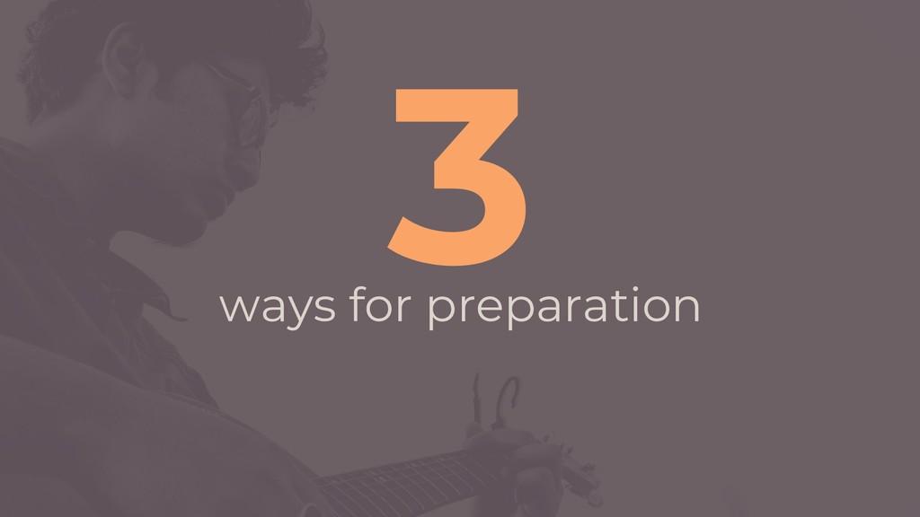 ways for preparation