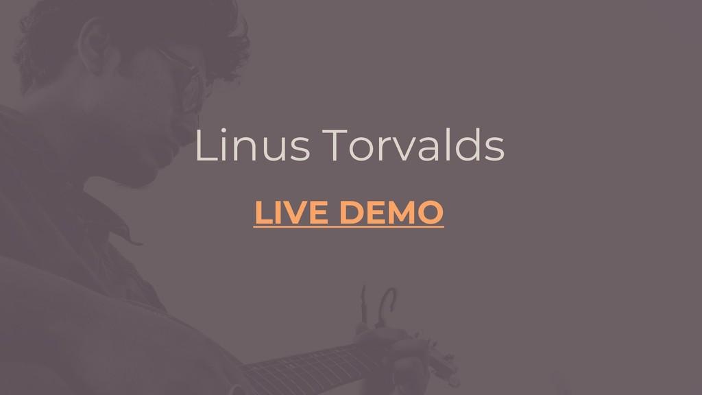 Linus Torvalds LIVE DEMO