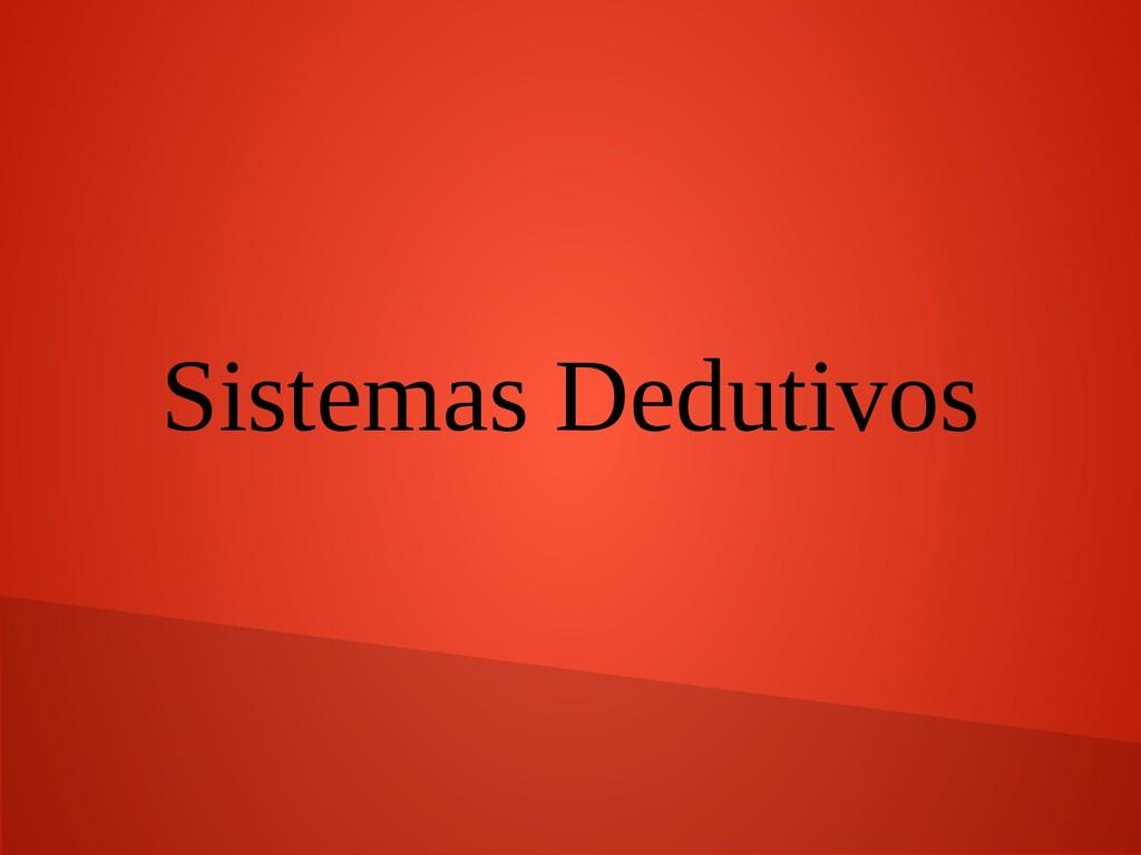 Sistemas Dedutivos