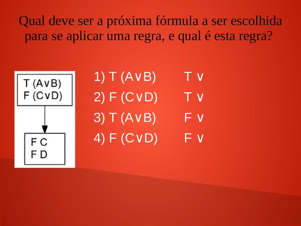 Qual deve ser a próxima fórmula a ser escolhida...