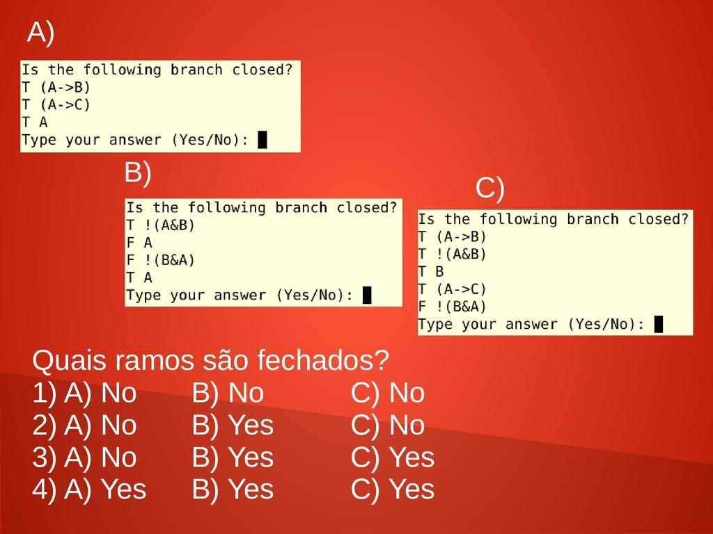 Quais ramos são fechados? 1) A) No B) No C) No ...