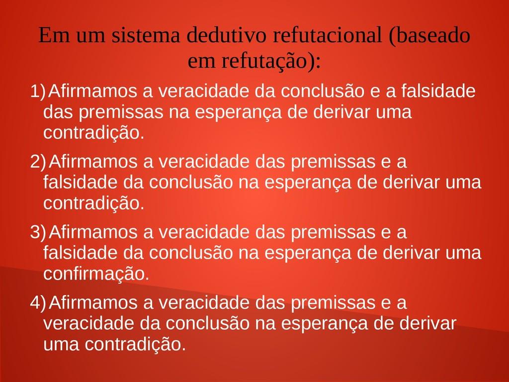 Em um sistema dedutivo refutacional (baseado em...