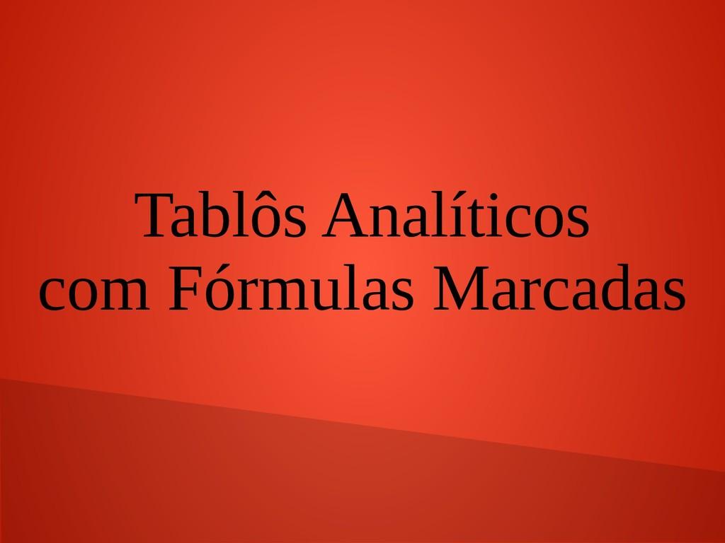 Tablôs Analíticos com Fórmulas Marcadas