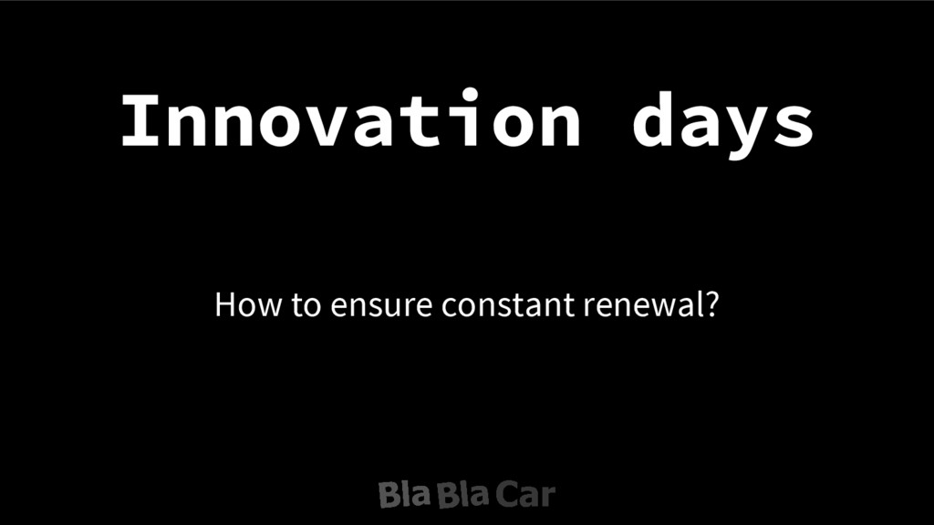 Innovation days How to ensure constant renewal?
