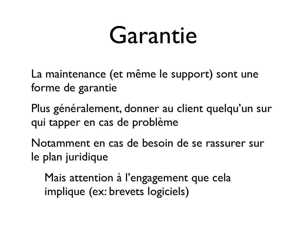 Garantie La maintenance (et même le support) so...