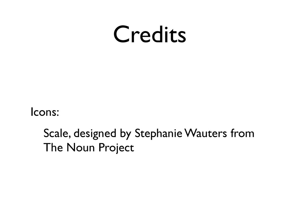 Credits Icons: Scale, designed by Stephanie Wau...