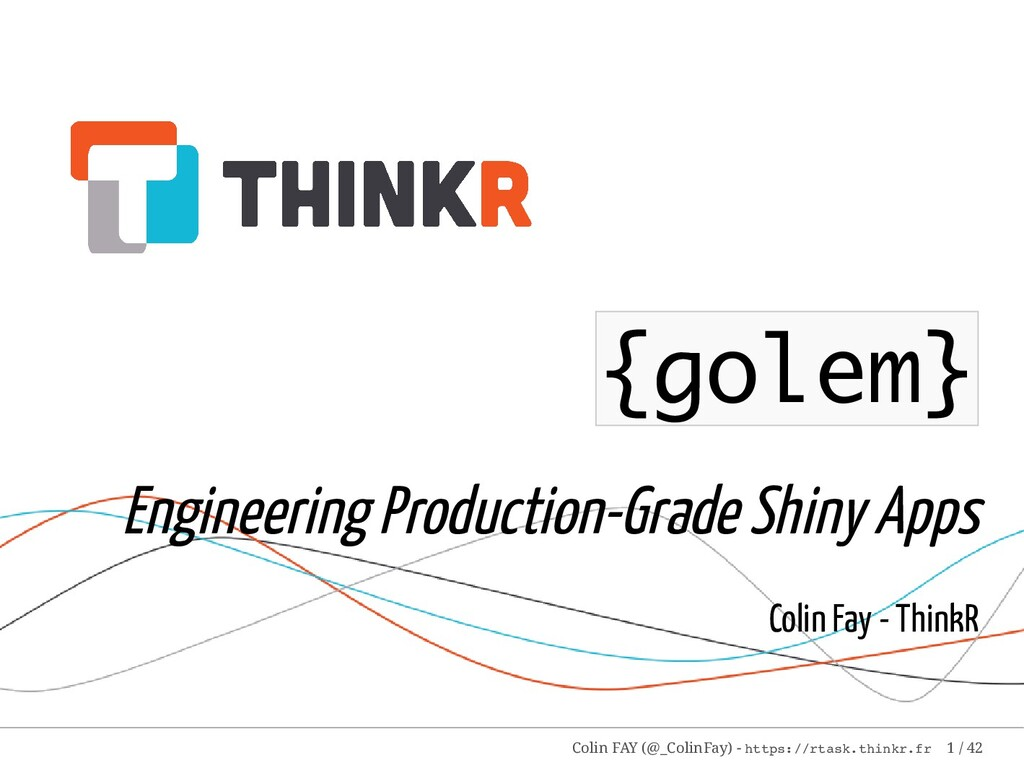 {golem} Engineering Production-Grade Shiny Apps...
