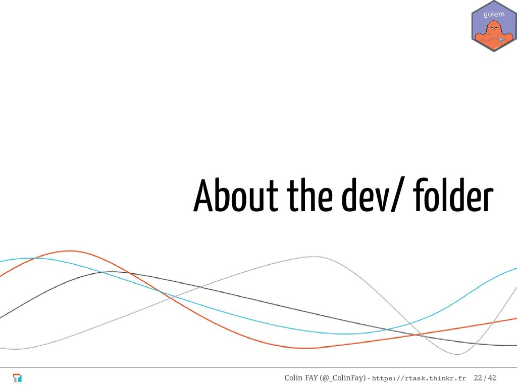 About the dev/ folder Colin FAY (@_ColinFay) - ...