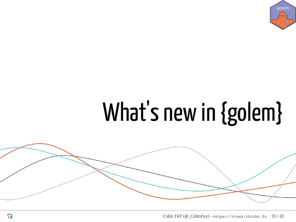 What's new in {golem} Colin FAY (@_ColinFay) - ...