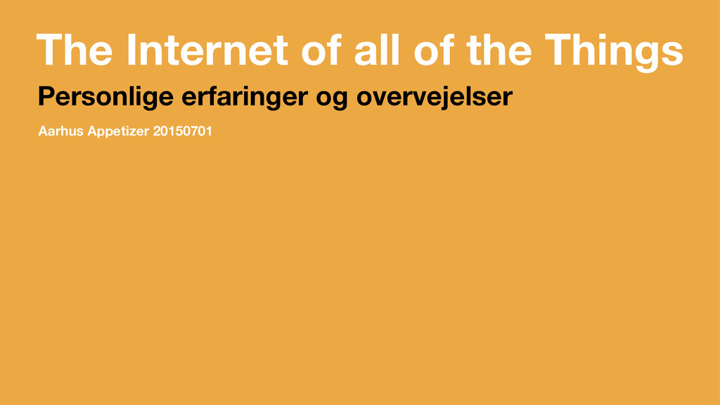 The Internet of all of the Things Personlige er...