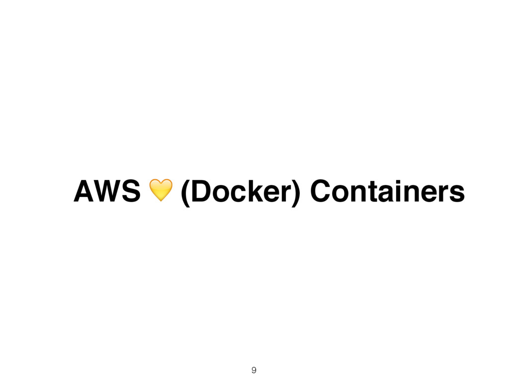 ɹAWS  (Docker) Containers 9