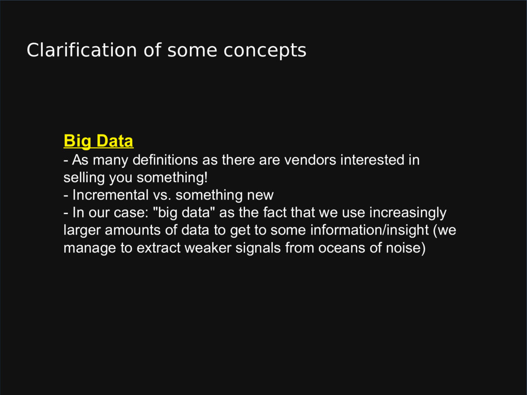 Clarification of some concepts Big Data - As ma...