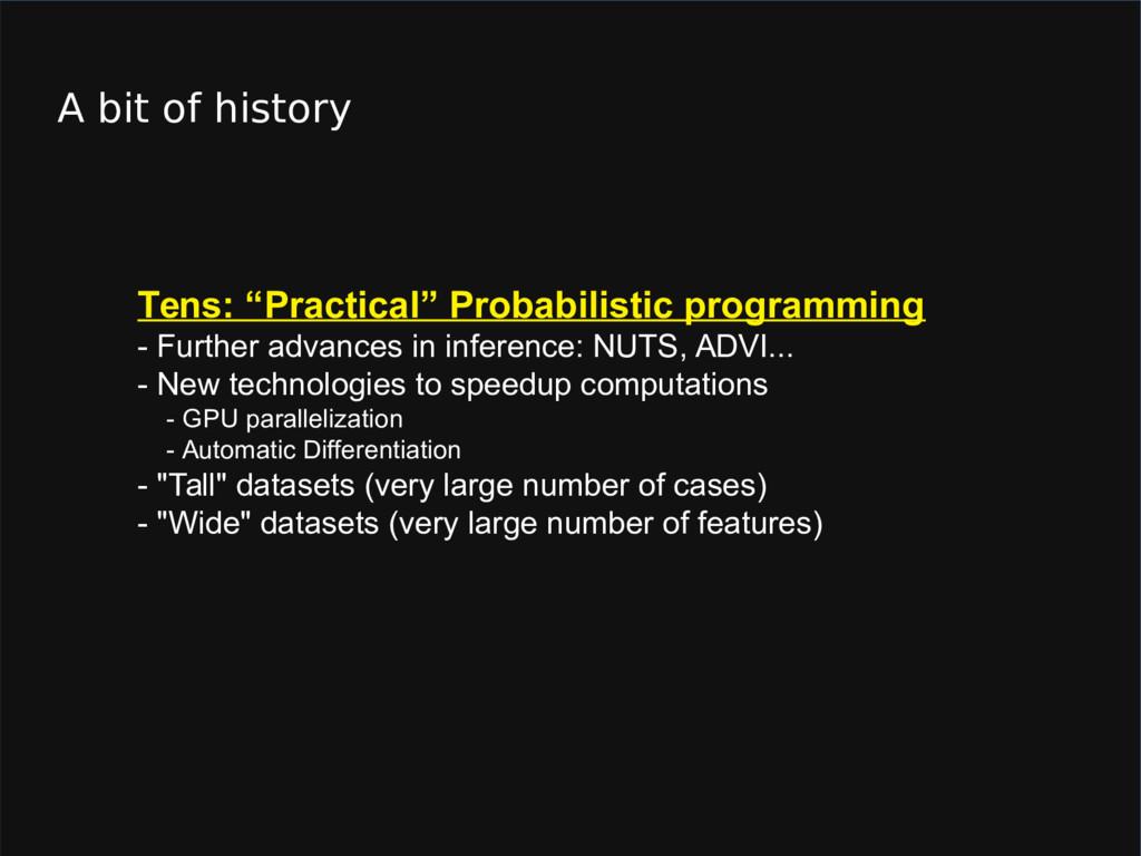 "A bit of history Tens: ""Practical"" Probabilisti..."