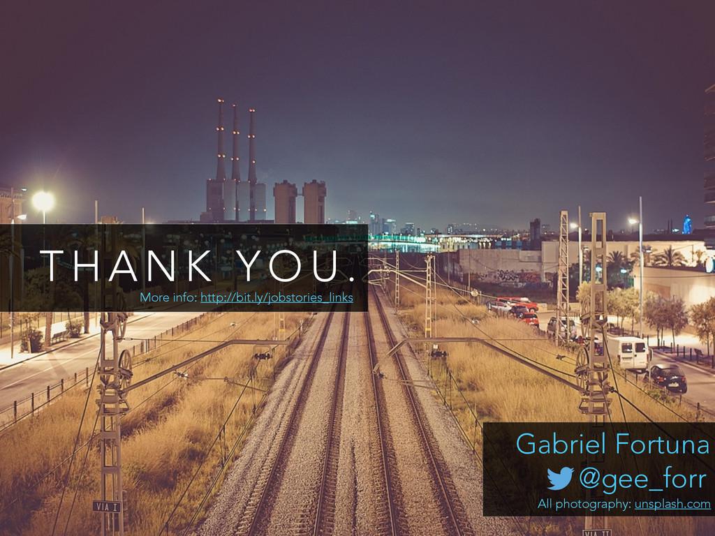 T H A N K Y O U . @gee_forr Gabriel Fortuna All...