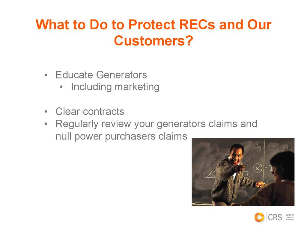 • Educate Generators • Including marketing •...