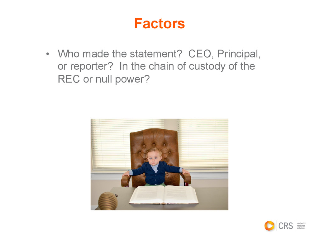 • Who made the statement? CEO, Principal, or r...