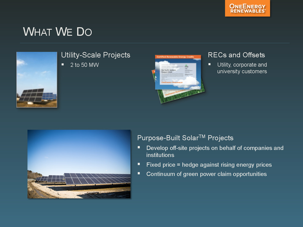 WHAT WE DO Utility-Scale Projects ! 2 to 50 MW...