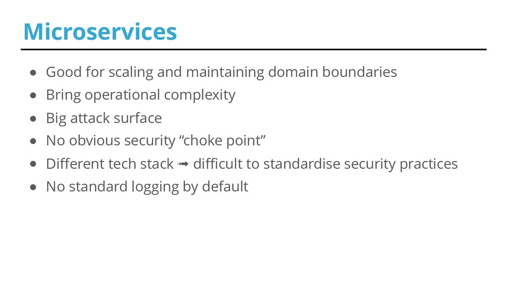 ● Good for scaling and maintaining domain bound...