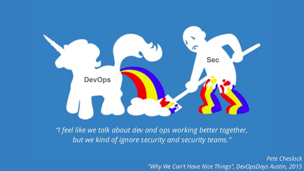 """""""I feel like we talk about dev and ops working ..."""