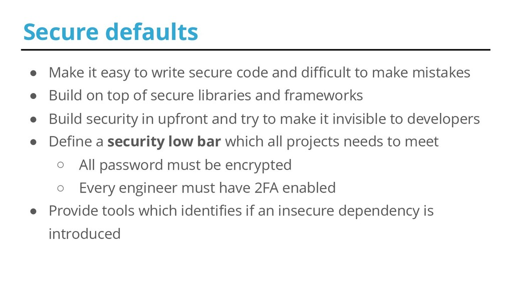 ● Make it easy to write secure code and difficu...