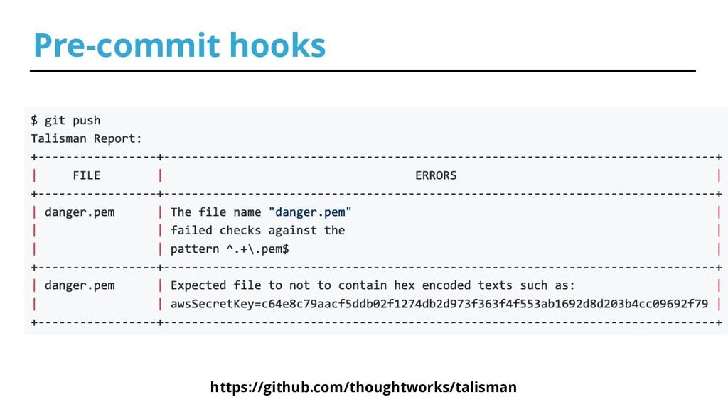 Pre-commit hooks https://github.com/thoughtwork...