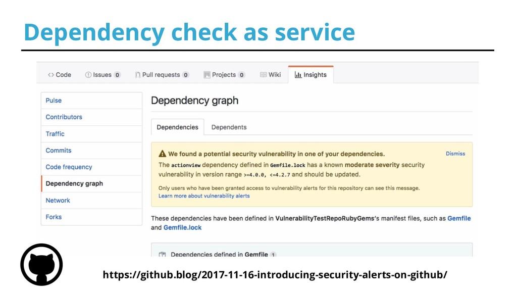 Dependency check as service https://github.blog...