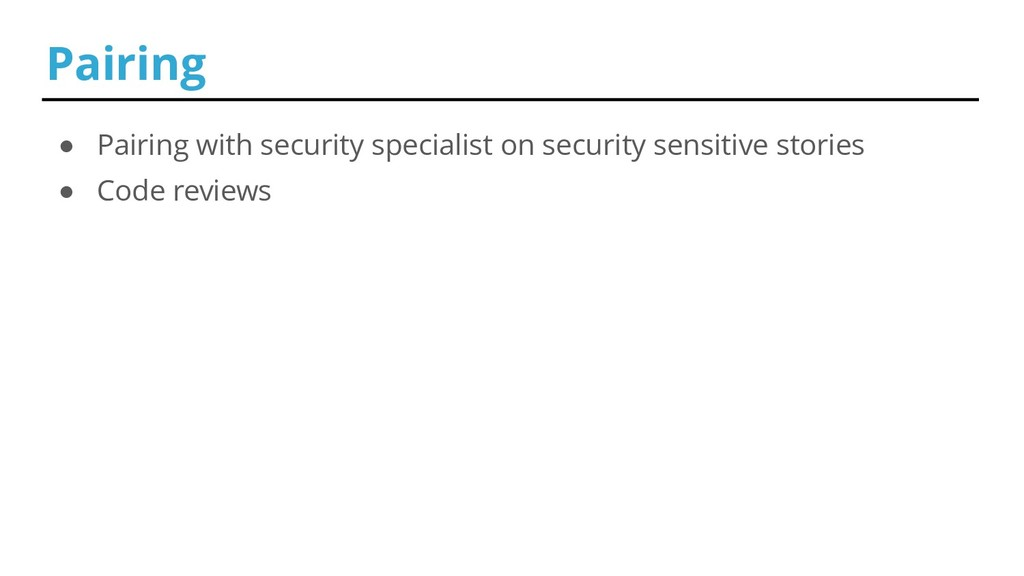 ● Pairing with security specialist on security ...