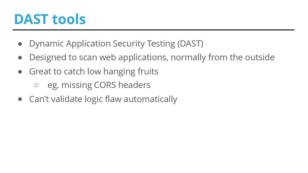 ● Dynamic Application Security Testing (DAST) ●...