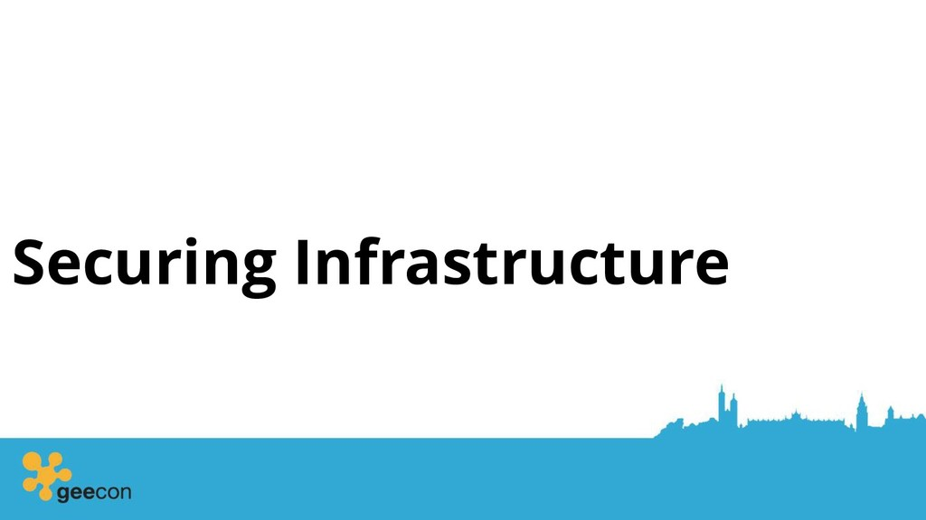 Securing Infrastructure
