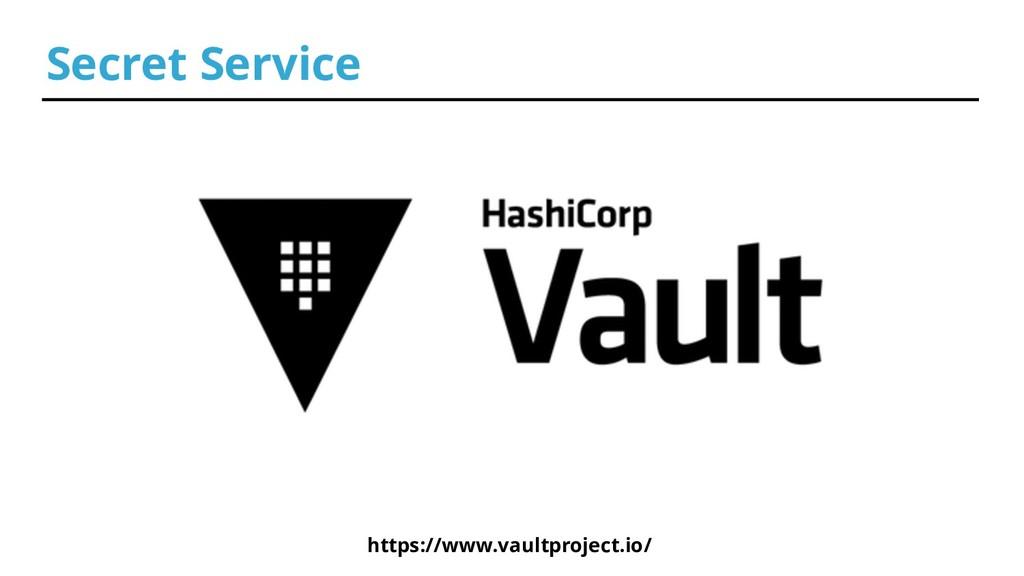 Secret Service https://www.vaultproject.io/