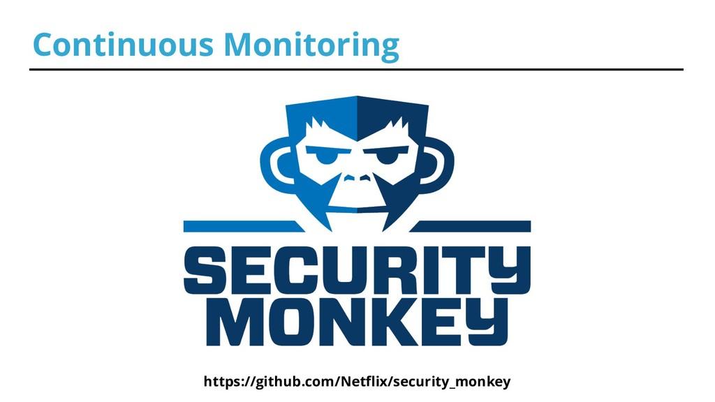 Continuous Monitoring https://github.com/Netfli...