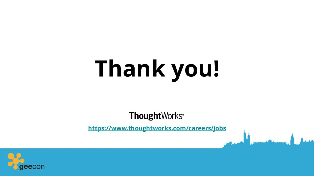 Thank you! https://www.thoughtworks.com/careers...