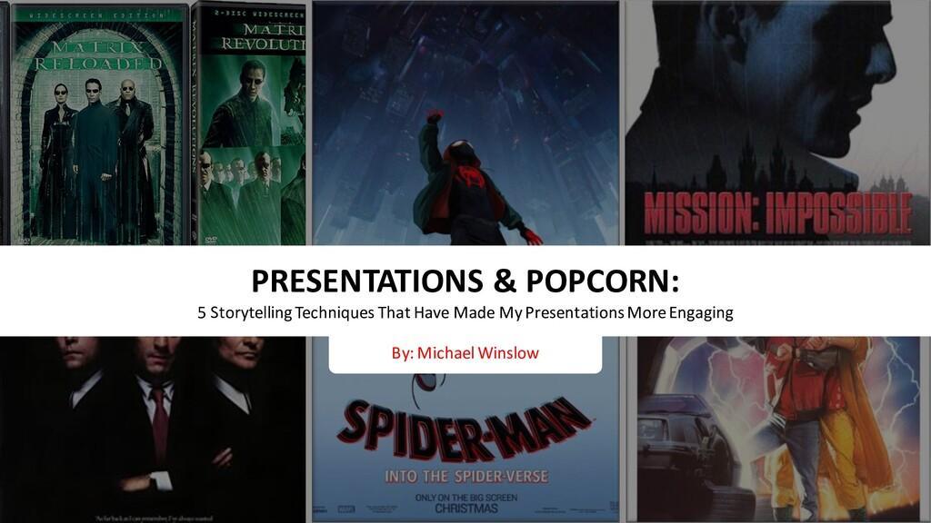 PRESENTATIONS & POPCORN: 5 Storytelling Techniq...