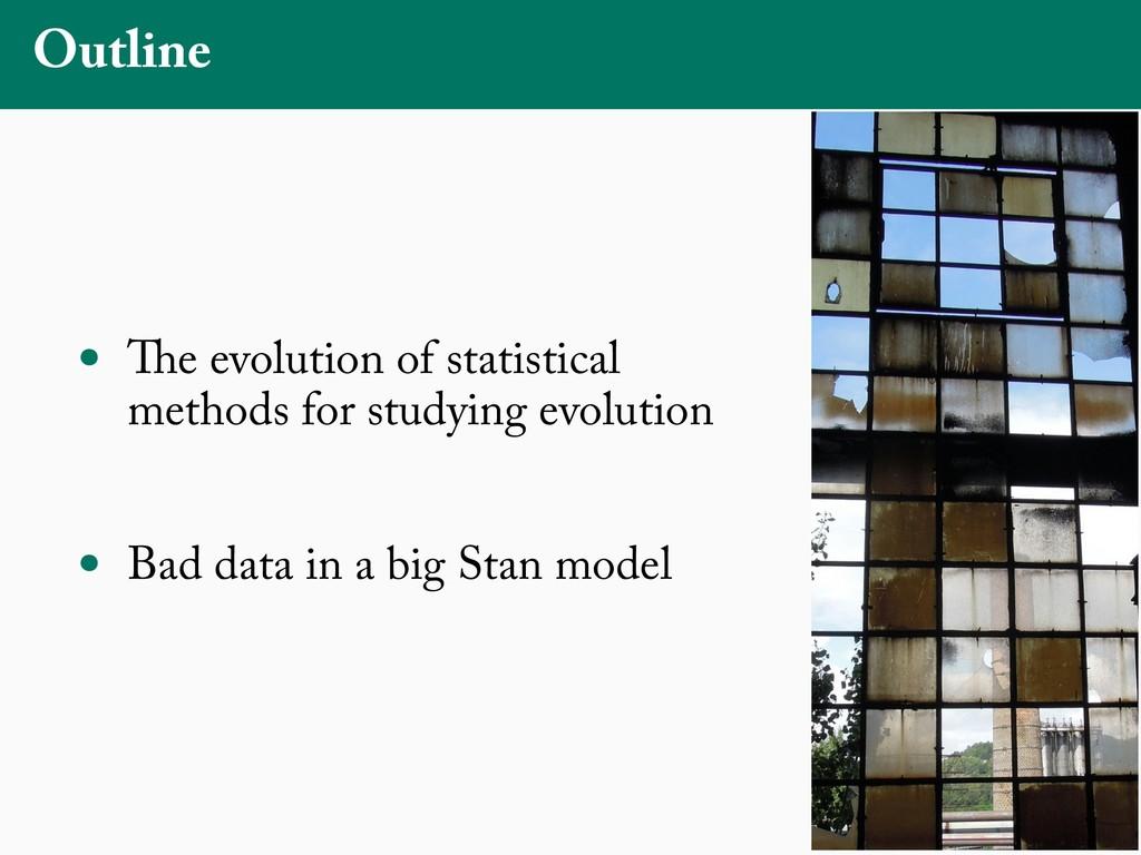 Outline • The evolution of statistical methods ...