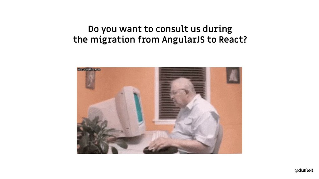 Do you want to consult us during the migration ...