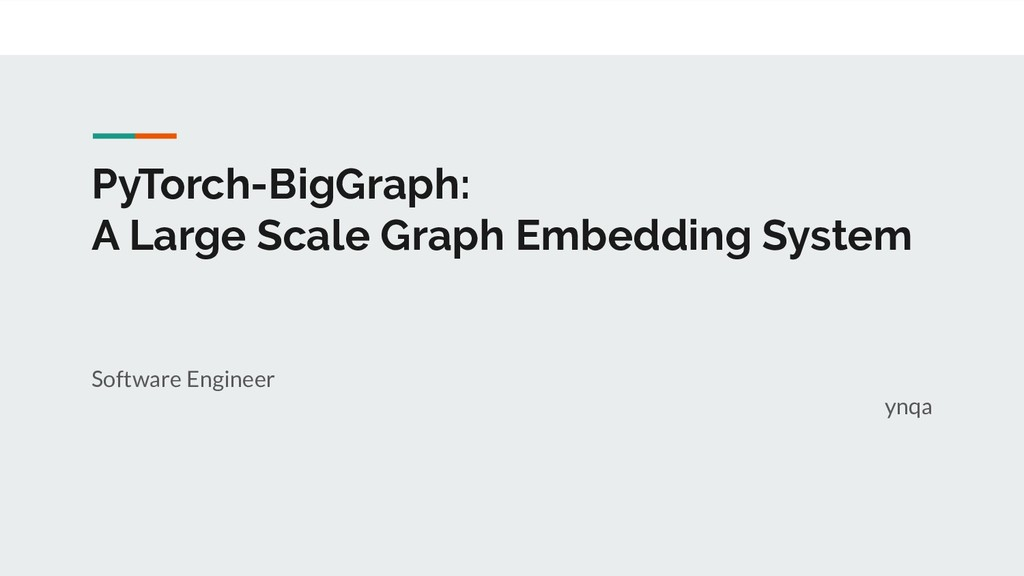 PyTorch-BigGraph: A Large Scale Graph Embedding...