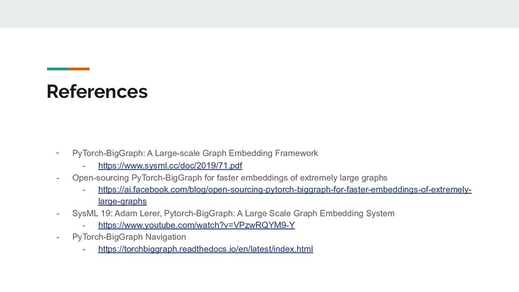 - PyTorch-BigGraph: A Large-scale Graph Embeddi...