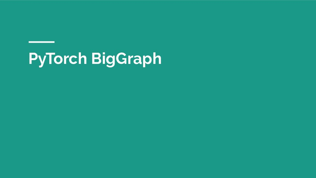 PyTorch BigGraph