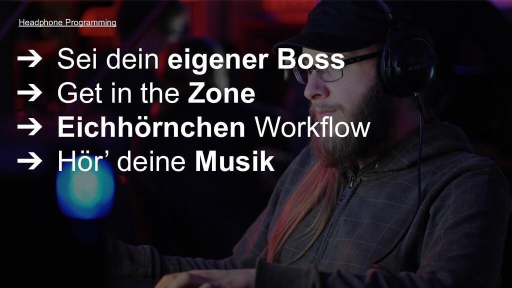 ➔ Sei dein eigener Boss ➔ Get in the Zone ➔ Eic...