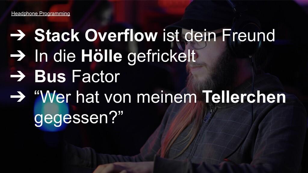 ➔ Stack Overflow ist dein Freund ➔ In die Hölle...