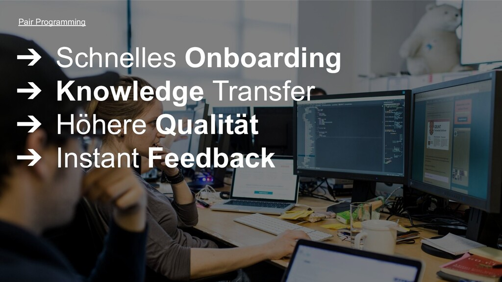 ➔ Schnelles Onboarding ➔ Knowledge Transfer ➔ H...