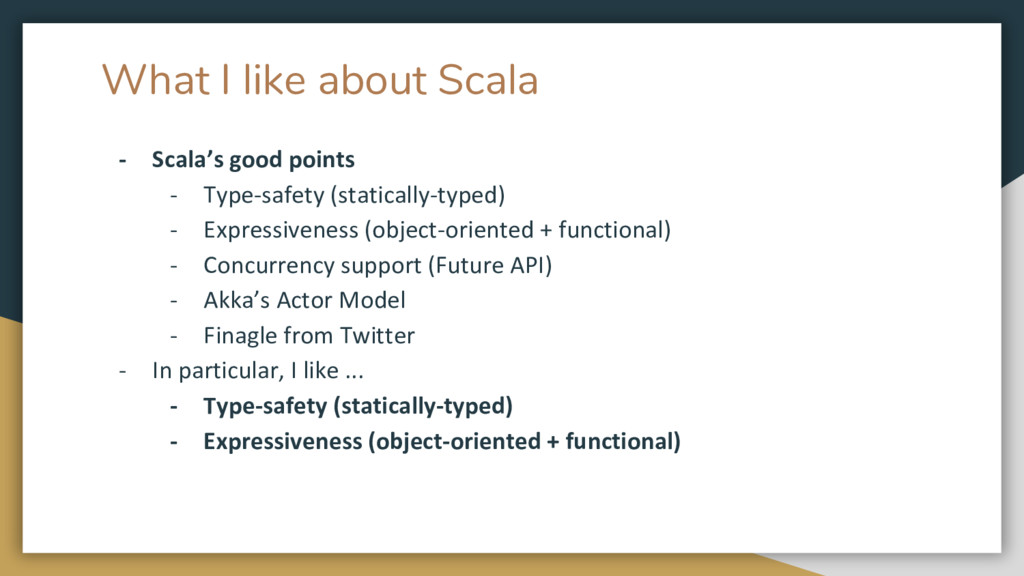 What I like about Scala - Scala's good points -...