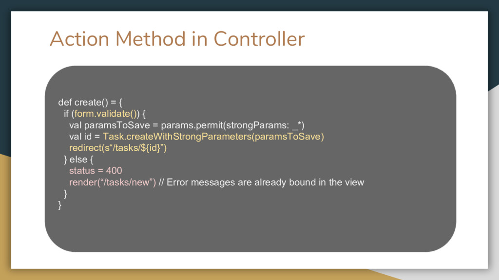 Action Method in Controller def create() = { if...