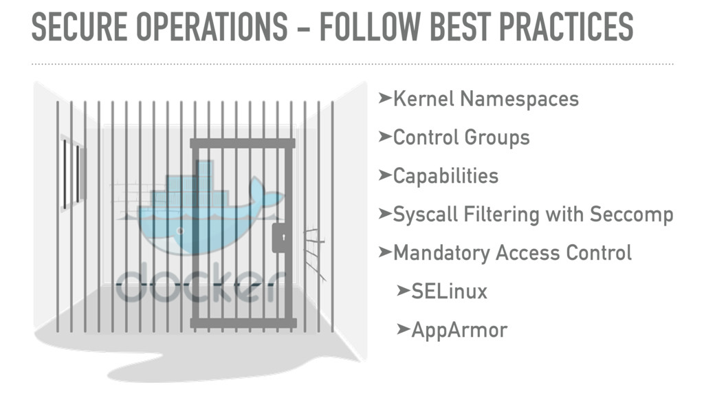 SECURE OPERATIONS - FOLLOW BEST PRACTICES ➤Kern...