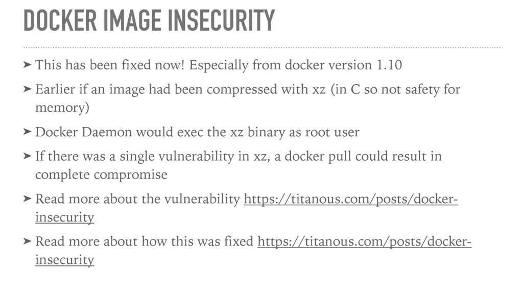 DOCKER IMAGE INSECURITY ➤ This has been fixed n...