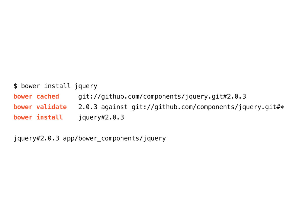 $ bower install jquery bower cached git://githu...