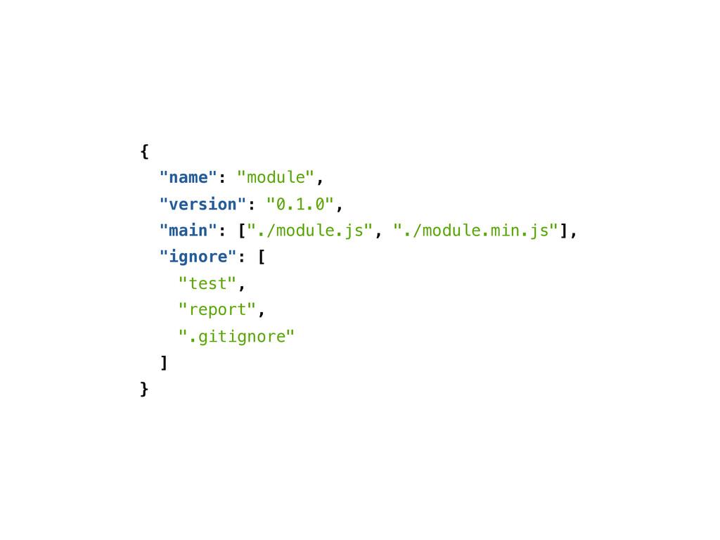 "{ ""name"": ""module"", ""version"": ""0.1.0"", ""main"":..."